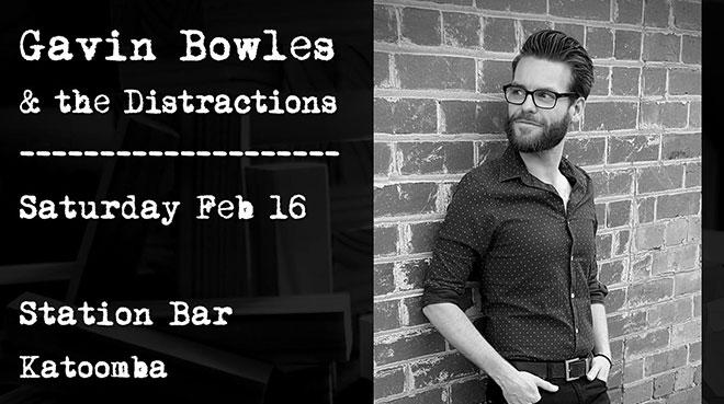 Gavin Bowles & the Distractions at Station Bar