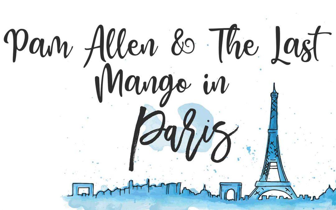 Pam Allen & the Last Mango in Paris: Saturday Sessions