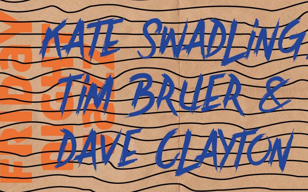 Kate Swadling, Tim Bruer & Dave Clayton | Friday Night Jazz