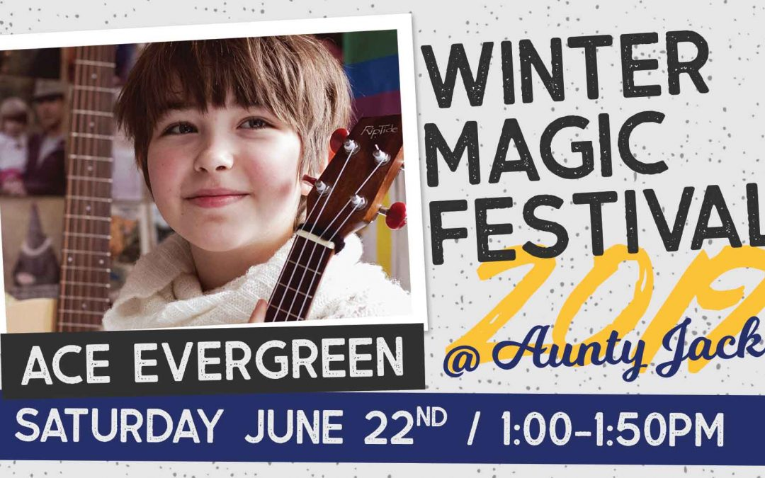 Ace Evergreen at Aunty Jack's | Winter Magic Festival