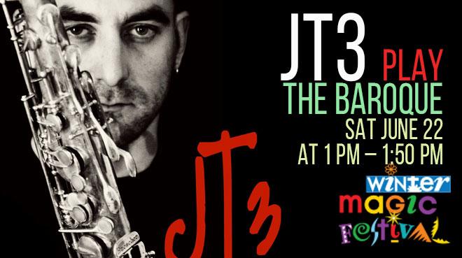 JT3 at The Baroque   Winter Magic Festival