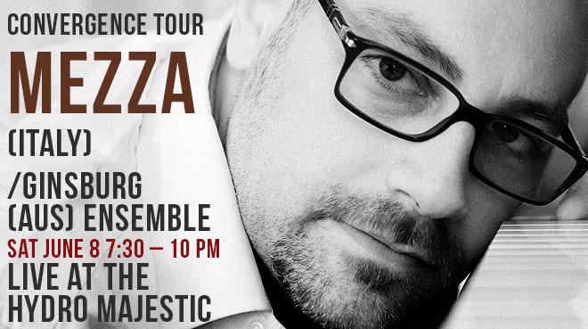 Convergence Tour: Mezza & Ginsburg Ensemble | Hydro Majestic