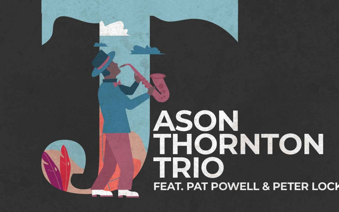 Jason Thornton Trio feat. Pat Powell & Peter Locke | Friday Night Jazz