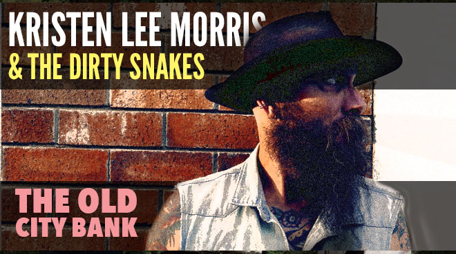 Kristen Lee Morris & The Dirty Snakes | The Old City Bank