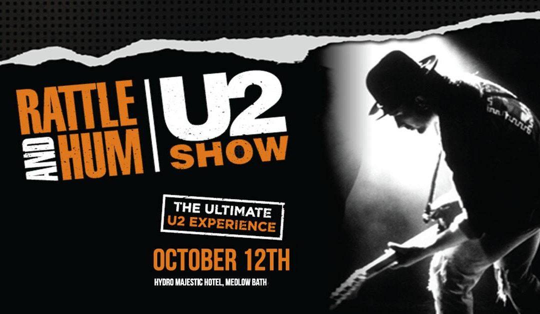 Rattle & Hum | The U2 Show | Hydro Majestic