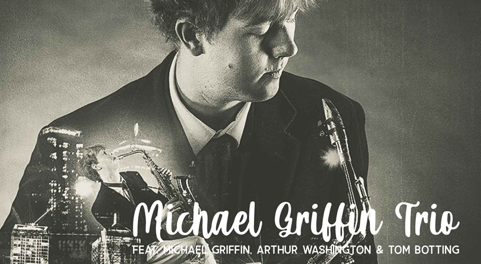 Michael Griffin Trio w/ Arthur Washington & Tom Botting| Friday Night Jazz | Lounge Sessions