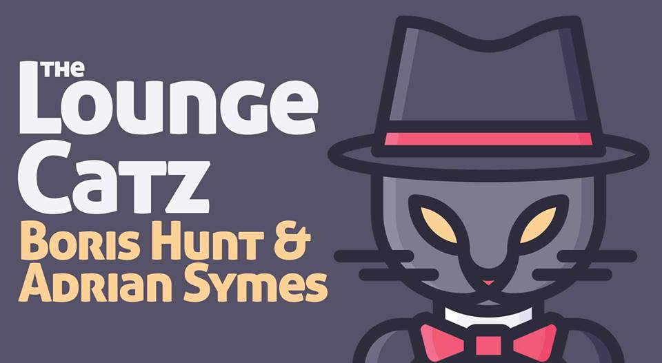 The Lounge Catz w/ Adrian Symes & Boris Hunt | Saturday Night Jazz