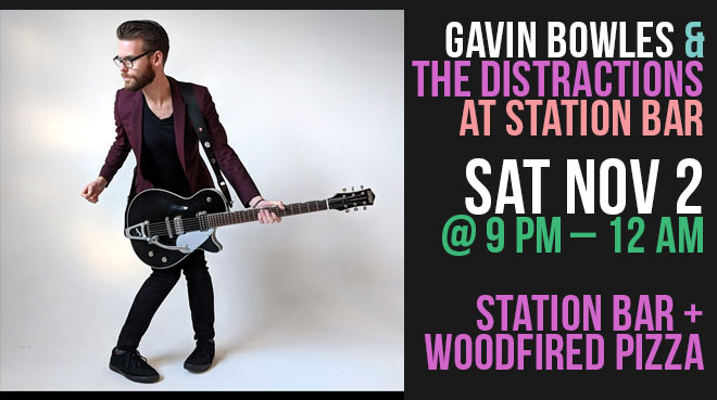 Gavin Bowles & The Distractions  | Station Bar + Woodfired Pizza