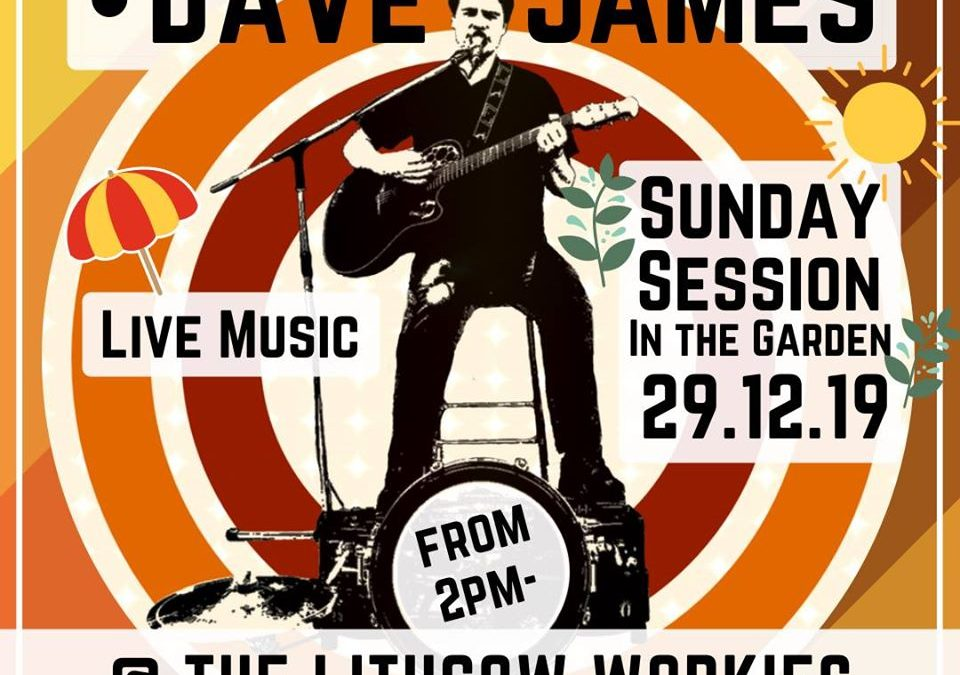 Dave James Sunday Sesh in the Workies Garden | Lithgow Workies Club & Motel