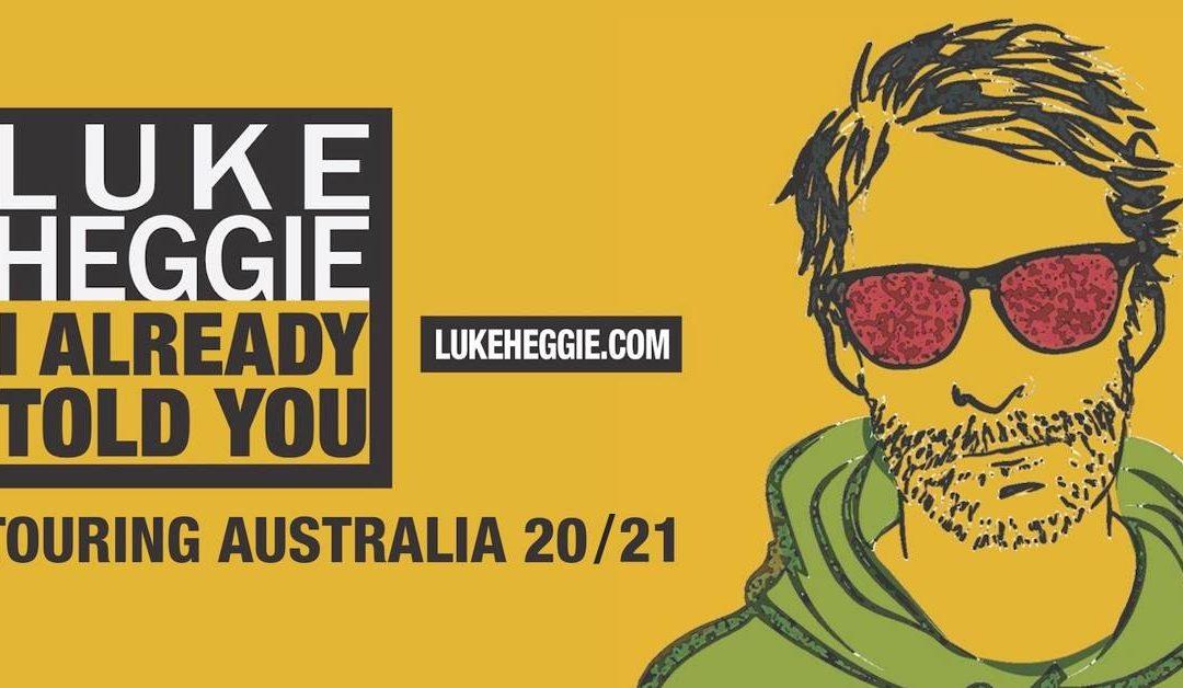 Luke Heggie I Already Told You | The Carrington Hotel