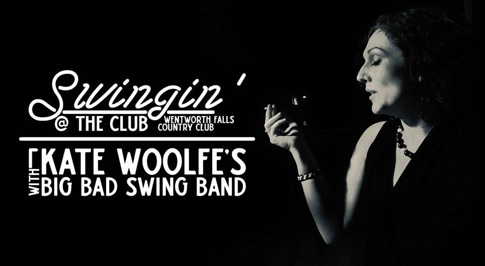 Kate Woolfe's Big Bad Band: Swingin' |  Wentworth Falls Country Club