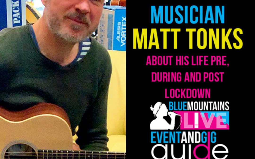 Blue Mountains Live | Interviews with local musician Matt Tonks | 9th July 2020