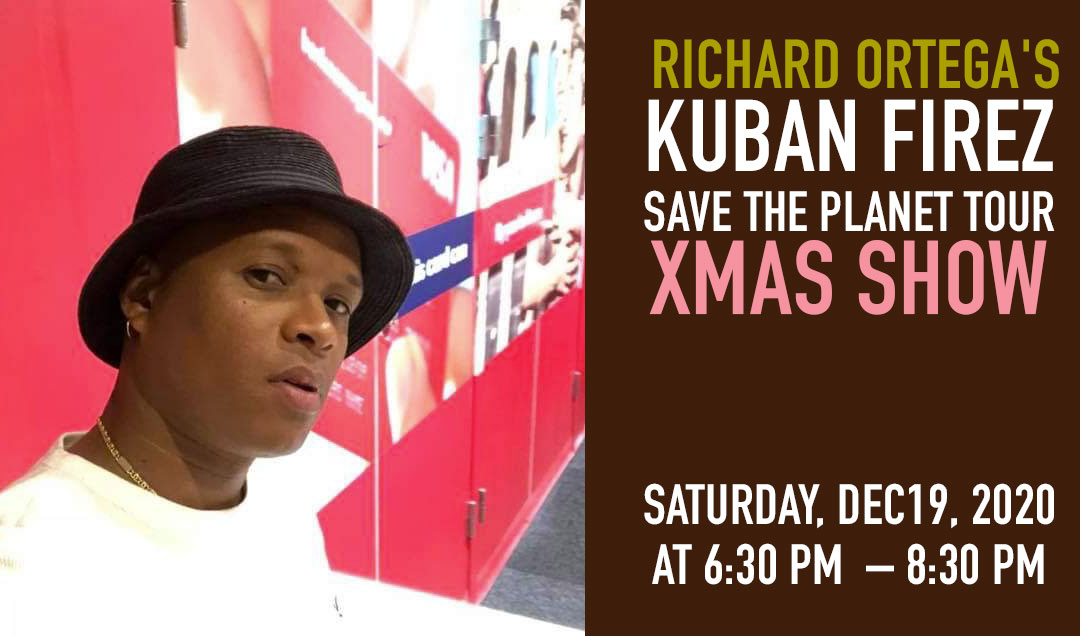 Richard Ortega's Kuban Firez Save The Planet Tour Xmas Show | The Baroque Room