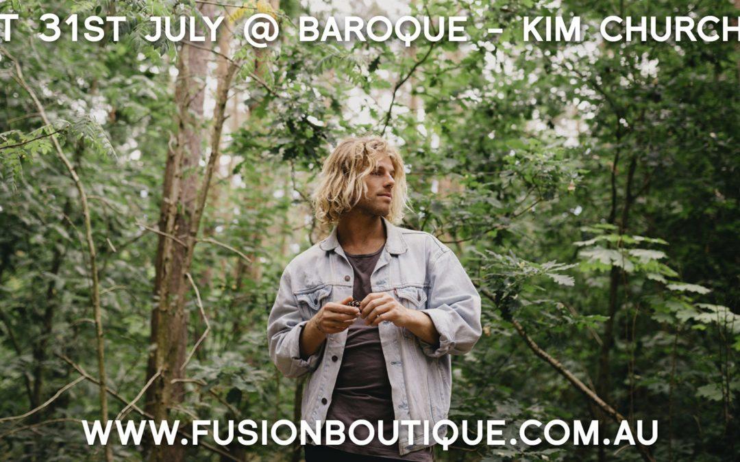 Kim Churchill : 4th EP Launch Tour   The Baroque Room